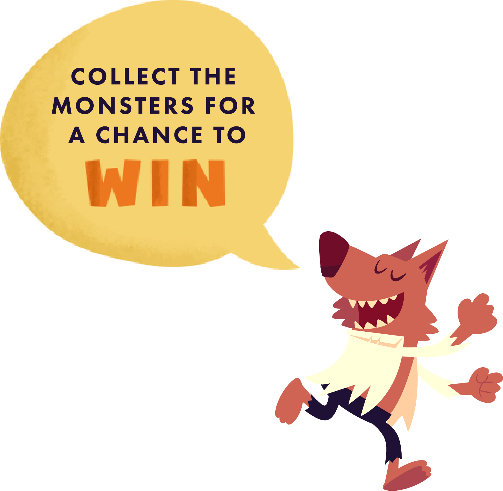 Collect the monsters for a chance to win